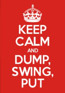 keep calm and dump swing put